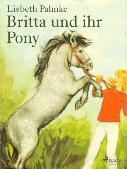 britta schößer bentonithandbuch Lisbeth Pahnke Britta und ihr Pony