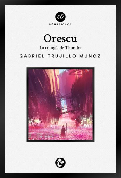 Gabriel Trujillo Muñoz Orescu: La triolgía de Thundra фото