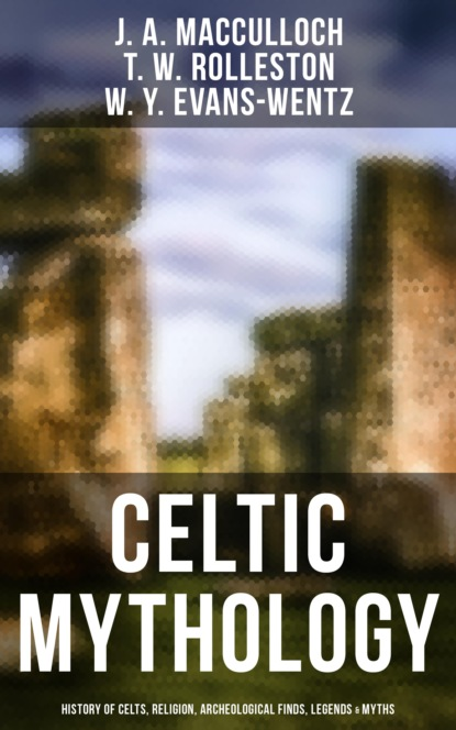 Фото - T. W. Rolleston Celtic Mythology: History of Celts, Religion, Archeological Finds, Legends & Myths polybius the complete histories of polybius
