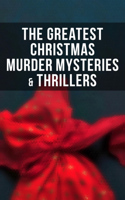 The Greatest Christmas Murder Mysteries & Thrillers