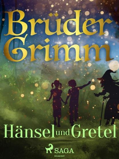 H?nsel und Gretel