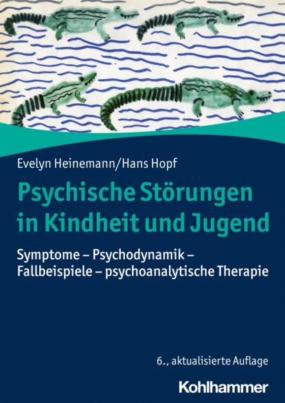 magdalena stemmer lück verstehen und behandeln von psychischen störungen Evelyn Heinemann Psychische Störungen in Kindheit und Jugend