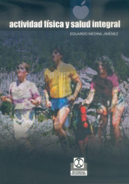 Eduardo Medina Jimenez Actividad física y salud integral francisca fortes o sumiço de mariana integral