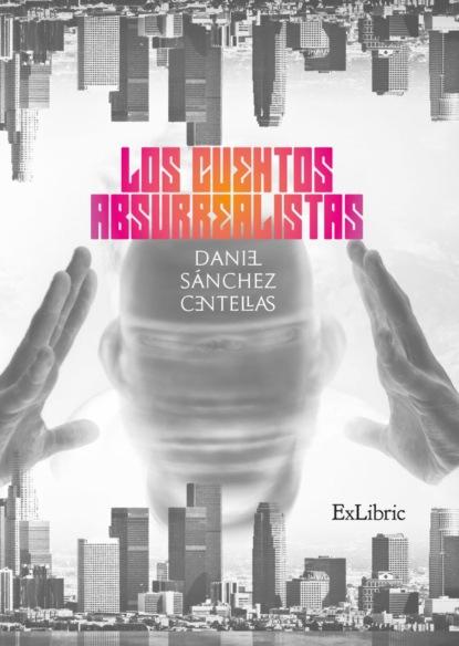 Фото - Daniel Sánchez Centellas Los cuentos absurrealistas paulo cristodero la trastienda de la pandemia en cuentos y relatos