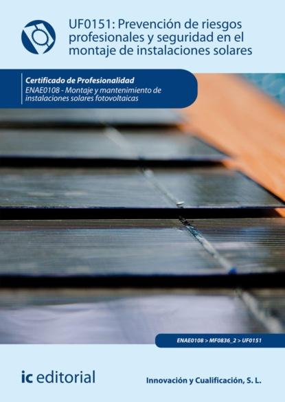S. L. Innovación y Cualificación Prevención de riesgos profesionales y seguridad en el montaje de instalaciones solares. ENAE0108 недорого