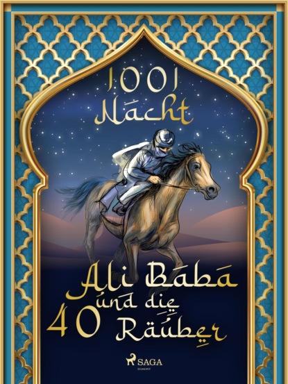 Фото - Märchen aus 1001 Nacht Ali Baba und die 40 Räuber cissy thiesies geschichte aus 1001 nacht schehersad