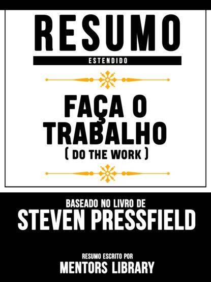 o de lassus domine convertere Mentors Library Resumo Estendido: Faça O Trabalho (Do The Work) - Baseado No Livro De Steven Pressfield