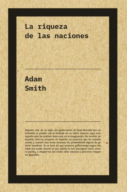 Adam Smith La riqueza de las naciones nicky persico la danza de las sombras