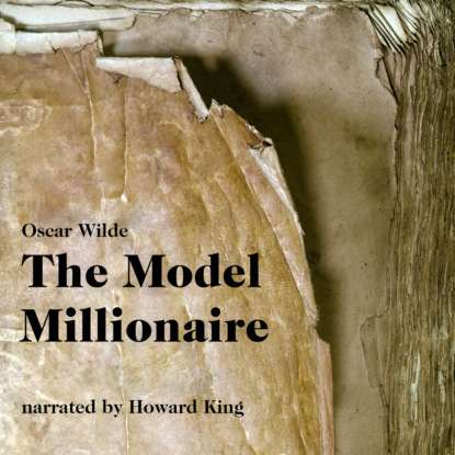 The Model Millionaire (Unabridged)