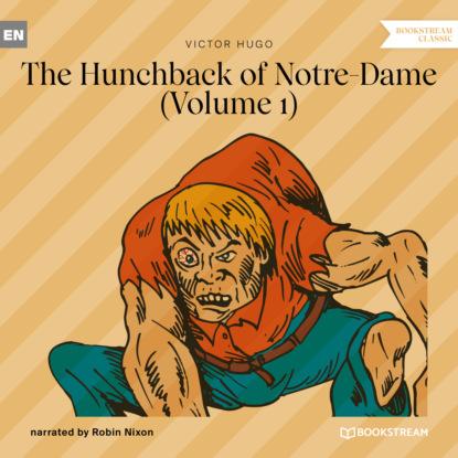 The Hunchback of Notre-Dame, Vol. 1 (Unabridged)