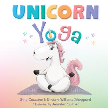 Фото - Gina Cascone Unicorn Yoga (Unabridged) annette cascone deadtime stories grave secrets