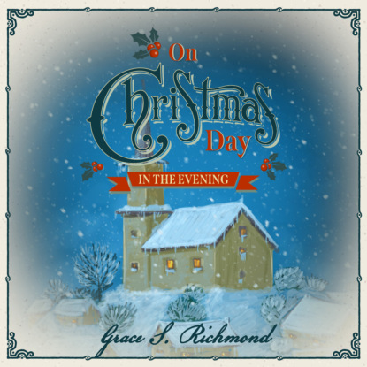 On Christmas Day in the Evening - On Christmas Day, Book 2 (Unabridged)