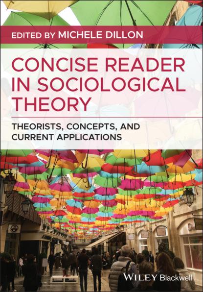 Группа авторов Concise Reader in Sociological Theory группа авторов literary theory