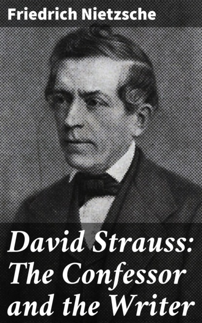 David Strauss: The Confessor and the Writer
