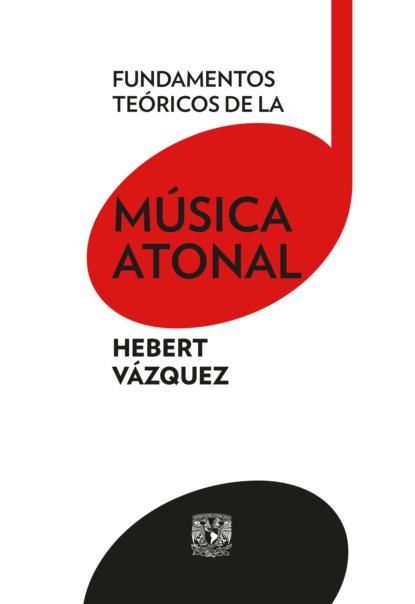 Hebert Vázquez Fundamentos teóricos de la música atonal alejandro vicente bújez la planificación docente en los conservatorios de música