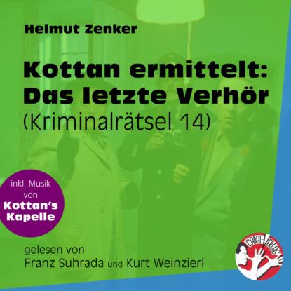 Фото - Helmut Zenker Das letzte Verhör - Kottan ermittelt - Kriminalrätseln, Folge 14 (Ungekürzt) helmut zenker mord in schönbrunn kottan ermittelt kriminalrätseln folge 9 ungekürzt