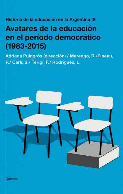 Фото - Adriana Puiggrós Historia de la educación en la Argentina IX carlos rodrigues brandão la educación popular de ayer y de hoy