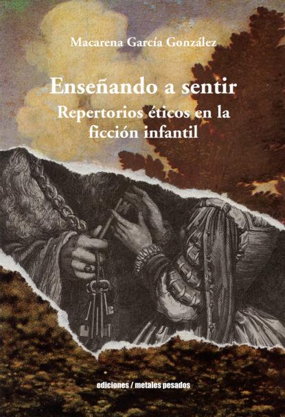 Macarena García González Enseñando a sentir sophie dorothee von werder mundos y seres poshumanos en la literatura contemporánea