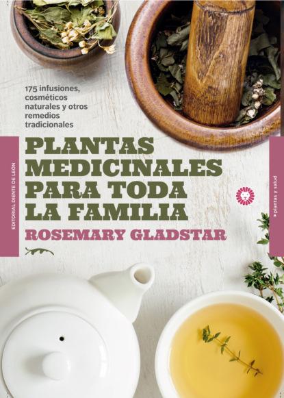 Rosemary Gladstar Plantas medicinales para toda la familia juan eduardo guerrero espinel cuidemos la salud y la vida