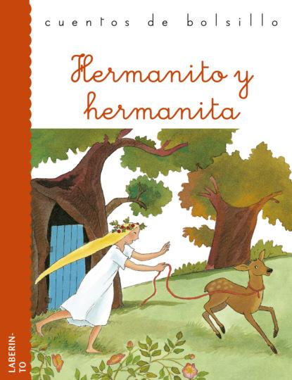 Фото - Jacob y Wilhelm Grimm Hermanito y hermanita paulo cristodero la trastienda de la pandemia en cuentos y relatos