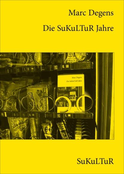 Marc Degens Die SuKuLTuR Jahre недорого