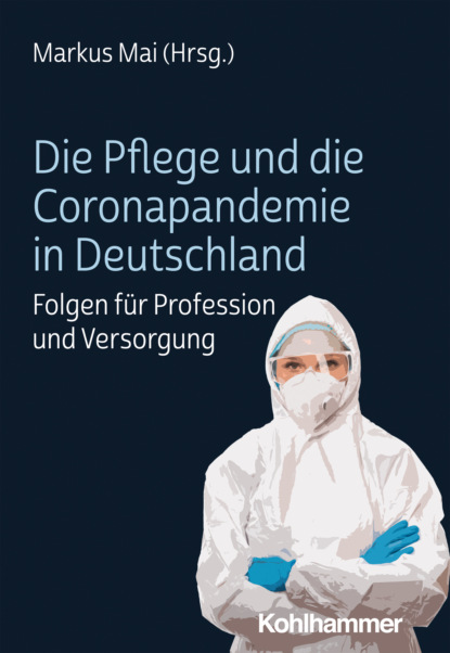 группа авторов verstehen in der psychiatrischen pflege Группа авторов Die Pflege und die Coronapandemie in Deutschland