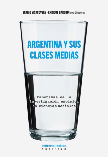 Sergio Visacovsky Argentina y sus clases medias ubaldo enrique rodríguez de ávila ¡15 minutos de clase es suficiente psicobiología electrofisiología y neuroeducación de la atención sostenida