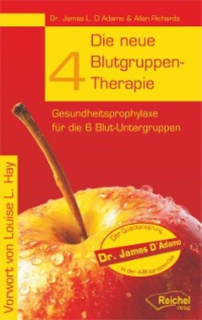 James L. D'Adamo Die neue 4-Blutgruppen-Therapie claire ewing natürlich heilen und krankheiten vorbeugen mit arganöl dem flüssigen gold marokkos