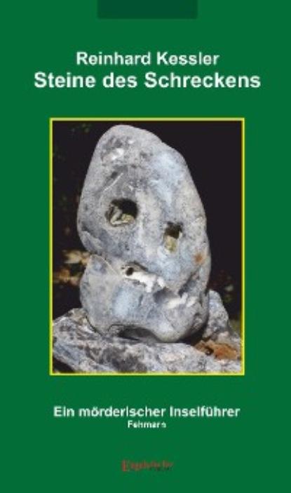 Фото - Reinhard Kessler Steine des Schreckens rita maria janaczek der fluss die steine und der tod