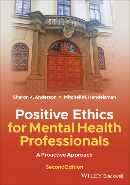 Фото - Sharon K. Anderson Positive Ethics for Mental Health Professionals mark schwartz s business ethics an ethical decision making approach