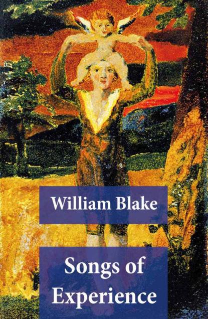 Фото - William Blake Songs of Experience (Illuminated Manuscript with the Original Illustrations of William Blake) william schwenck gilbert songs of a savoyard
