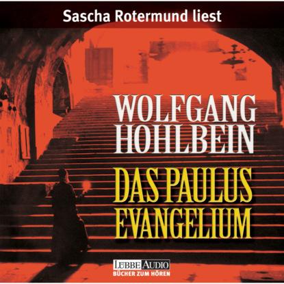 Фото - Wolfgang Hohlbein Das Paulus-Evangelium (Gekürzt) paolo diacono – paulus diaconus história dos lombardos