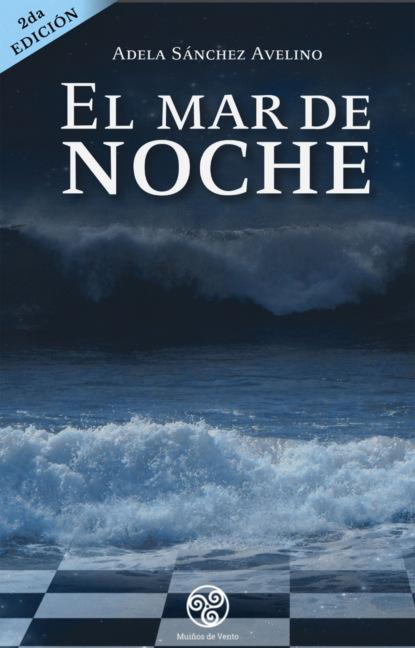 Adela Sánchez Avelino El mar de noche