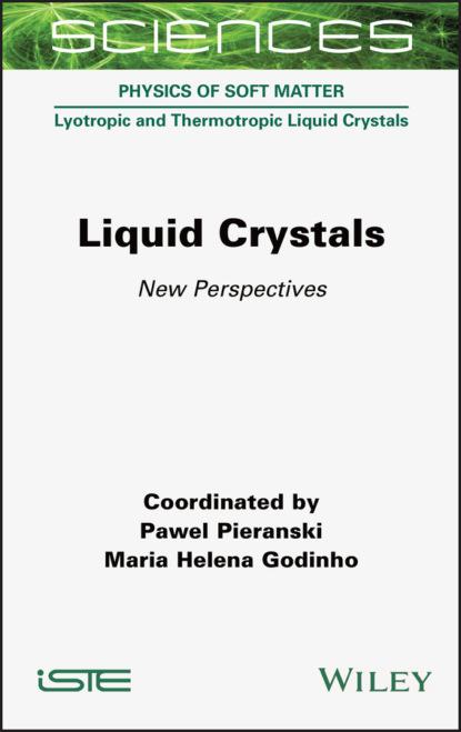 Pawel Pieranski Liquid Crystals gaetano assanto nematicons spatial optical solitons in nematic liquid crystals