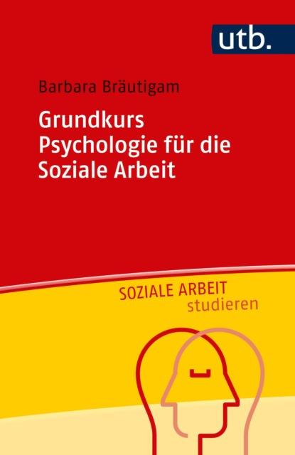 Barbara Bräutigam Grundkurs Psychologie für die Soziale Arbeit недорого
