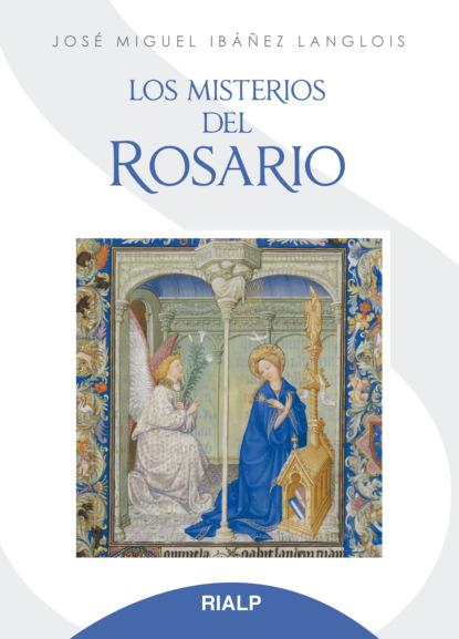 José Miguel Ibáñez Langlois Los misterios del rosario rosario esteinou acercamientos multidisciplinarios a las emociones