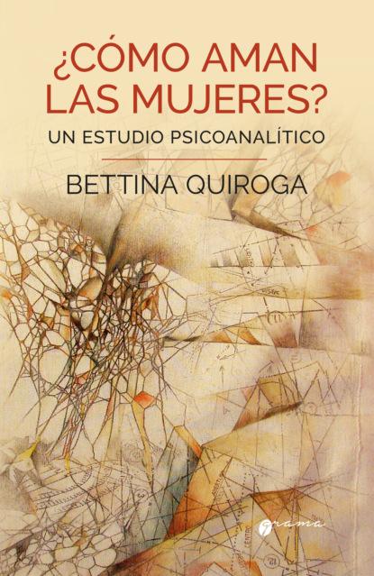 mary j forbes amor entre las nubes Bettina Quiroga ¿Cómo aman las mujeres?