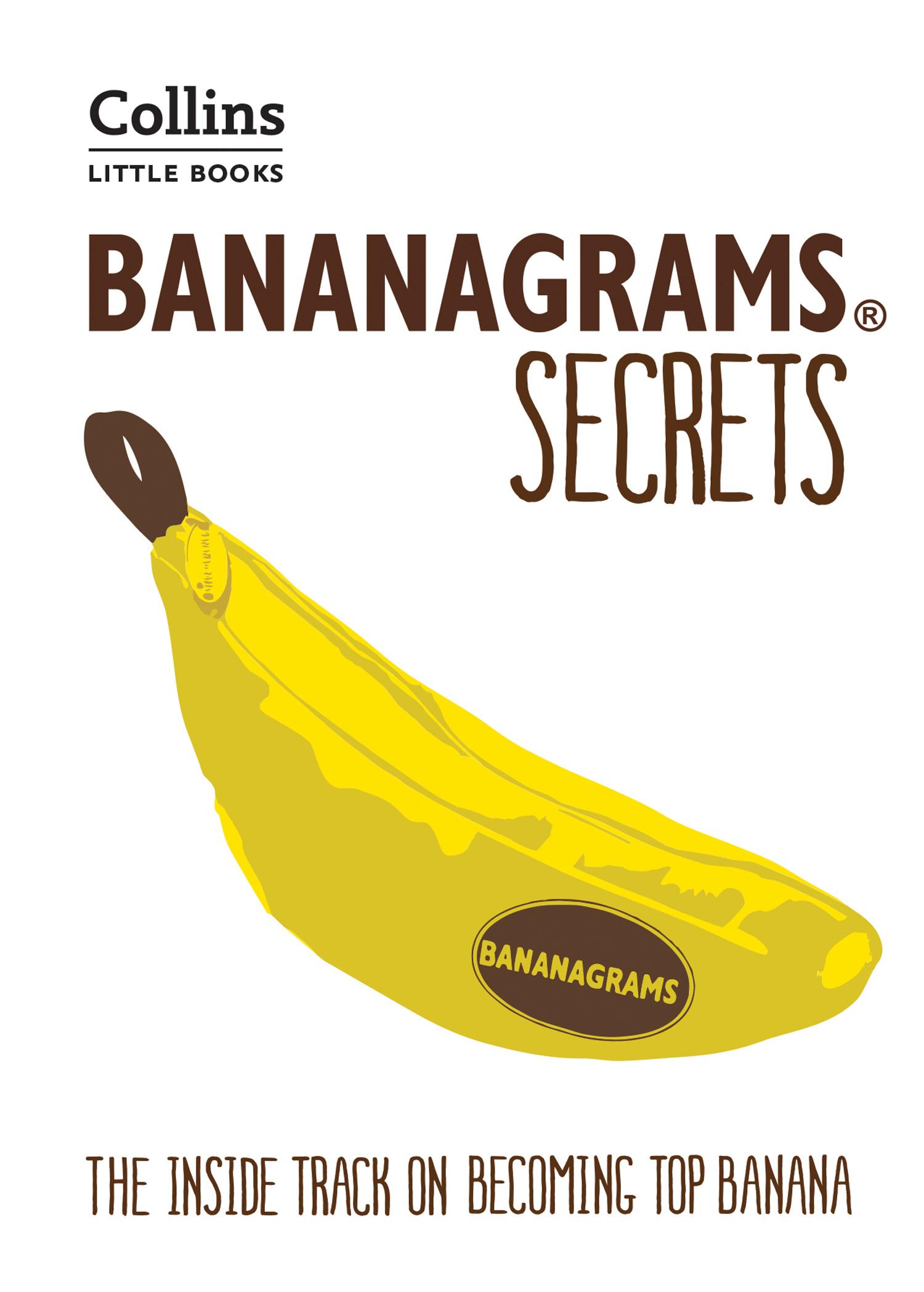 BANANAGRAMS® Secrets: The Inside Track on Becoming Top Banana