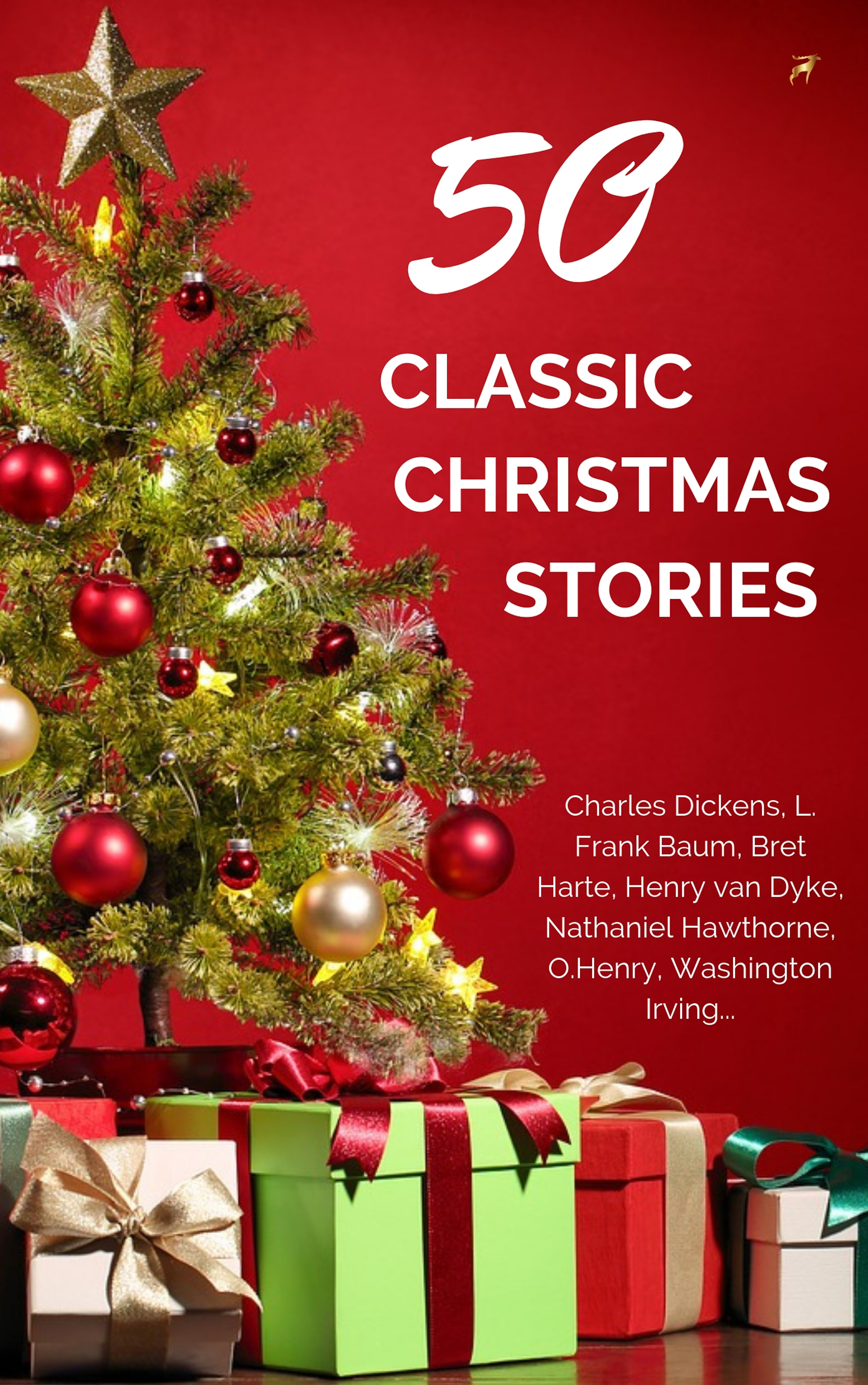 Classic Christmas Stories: A Collection of Timeless Holiday Tales