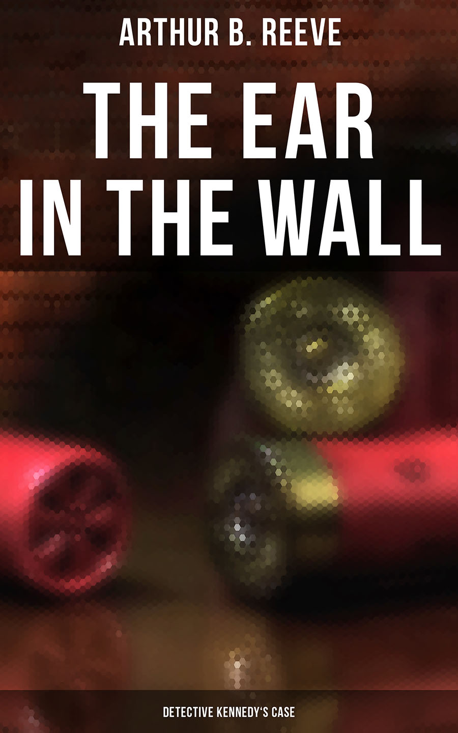 The Ear in the Wall: Detective Kennedy's Case