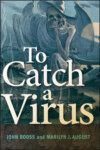 To Catch a Virus