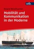 Mobilität und Kommunikation in der Moderne