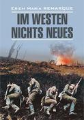 Im Westen nichts Neues \/ На Западном фронте без перемен. Книга для чтения на немецком языке