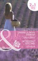 Cinderella on His Doorstep \/ Accidentally Expecting!: Cinderella on His Doorstep