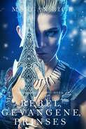 Rebel, Gevangene, Prinses