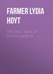 The Girls\' Book of Famous Queens