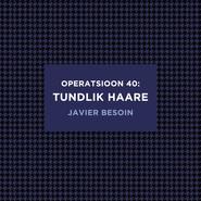Operatsioon 40: tundlik haare