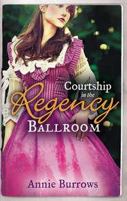 Courtship In The Regency Ballroom: His Cinderella Bride \/ Devilish Lord, Mysterious Miss