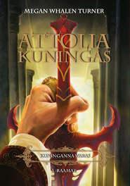 "Attolia kuningas. Sari: \""Kuninganna Varas\"", 3. osa"