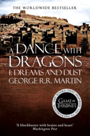 A Dance With Dragons. Part 1 Dreams and Dust